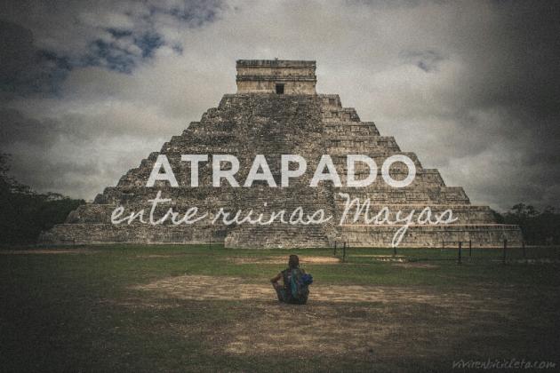 Atrapado entre ruinas mayas
